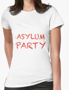 Asylum Party Womens Fitted T-Shirt