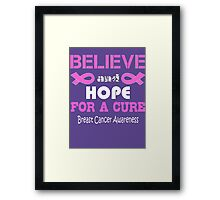 Believe and hope for a cure Breast Cancer Awareness Framed Print