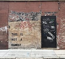THIS IS NOT A BANKSY  by LauraPlad