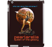 pearlarella, queen of the galaxy iPad Case/Skin