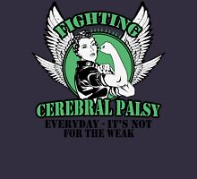 Fighting cerebral palsy everyday- it's not for the weak Unisex T-Shirt