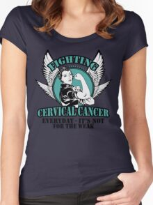 Fighting cervical cancer everyday- it not for the weak Women's Fitted Scoop T-Shirt