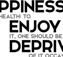happiness, health: deprived of it occasionally - jules verne Sticker