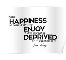 happiness, health: deprived of it occasionally - jules verne Poster