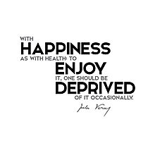 happiness, health: deprived of it occasionally - jules verne Photographic Print