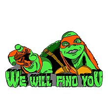 We Will Find You! Photographic Print