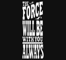 The Force Will Be With You ALWAYS One Piece - Short Sleeve
