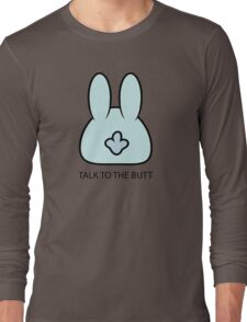Talk To The Butt Cool Funny Bunny Cartoon  Long Sleeve T-Shirt