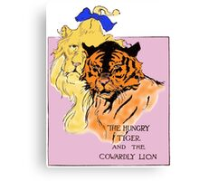 The Cowardly Lion and the Hungry Tiger Canvas Print