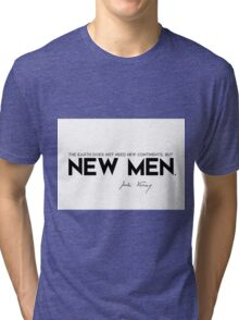 the earth does not need new continents, but new men - jules verne Tri-blend T-Shirt