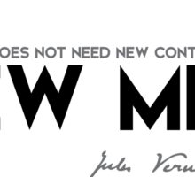the earth does not need new continents, but new men - jules verne Sticker