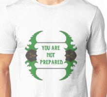 You are not prepared - Dual-Blades Unisex T-Shirt
