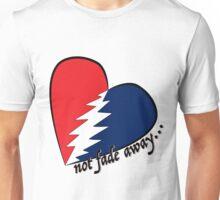 Not fade away.... Unisex T-Shirt