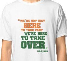 take over Classic T-Shirt