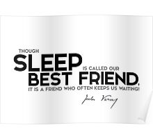 sleep is called our best friend - jules verne Poster