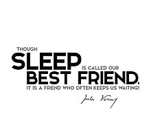 sleep is called our best friend - jules verne Photographic Print