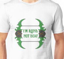 Im blind, not deaf - Dual-Blades Unisex T-Shirt