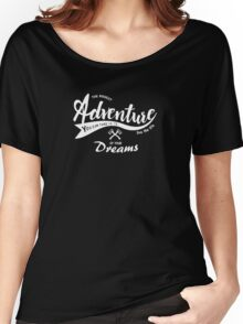 Adventure Quote1 Women's Relaxed Fit T-Shirt