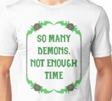 So many demons, not enough time - Bladeframe Unisex T-Shirt