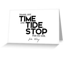 trains, like time and tide, stop for no one - jules verne Greeting Card