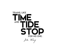 trains, like time and tide, stop for no one - jules verne Photographic Print