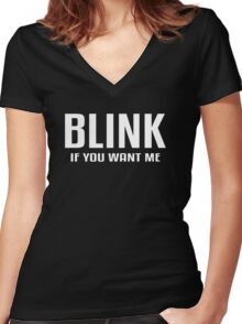 Blink If You Want Me Women's Fitted V-Neck T-Shirt