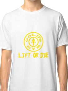 gold gym motivation style Classic T-Shirt