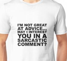 I'm Not Great At Advice…  Unisex T-Shirt