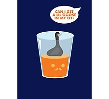 CAN I GET A LIL GOOSE IN MY OJ? Photographic Print