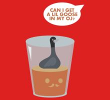 CAN I GET A LIL GOOSE IN MY OJ? Kids Tee