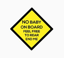 No Baby on Board Unisex T-Shirt