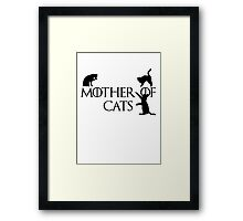 Mother of cats Game of thrones Framed Print