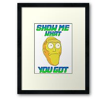 SHOW ME WHAT YOU GOT Framed Print