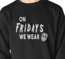 On Fridays We Wear Masks Pullover