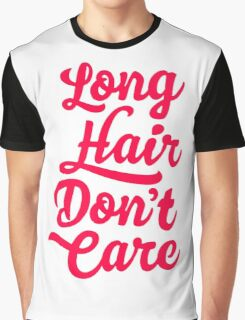 Long Hair Dont Care Graphic T-Shirt