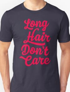 Long Hair Dont Care Unisex T-Shirt
