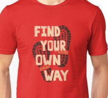 Find Your Own Way Unisex T-Shirt