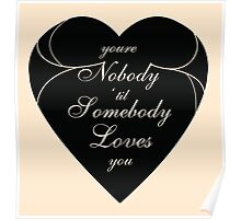 You're Nobody Til Somebody Loves You / Dean Martin Poster
