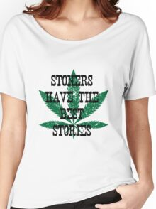 """Stoners have the best stories."" Women's Relaxed Fit T-Shirt"