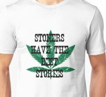 """Stoners have the best stories."" Unisex T-Shirt"