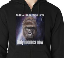 No tears for Harambe, Only memes Now Zipped Hoodie