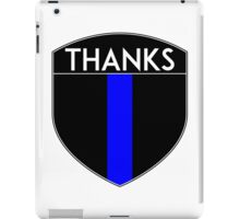POLICE COPS THANKS THIN BLUE LINE SUPPORT CREST LAW ENFORCEMENT SHERIFF iPad Case/Skin