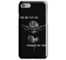"""Yoda - """"Do or not do, there is no try"""" iPhone Case/Skin"""