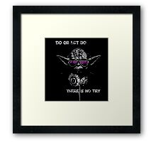 """Yoda - """"Do or not do, there is no try"""" Framed Print"""