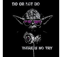 """Yoda - """"Do or not do, there is no try"""" Photographic Print"""