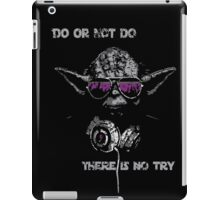 "Yoda - ""Do or not do, there is no try"" iPad Case/Skin"