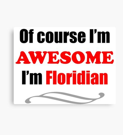 Florida Is Awesome Canvas Print