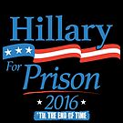 Hillary For Prison by trev4000