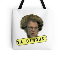 Ya Dingus Tote Bag