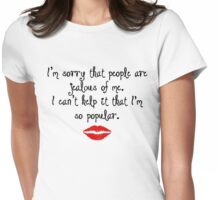 Mean Girls - I'm sorry that people are jealous of me. Womens Fitted T-Shirt